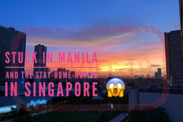 Stuck in Manila and the Stay-Home-Notice in Singapore