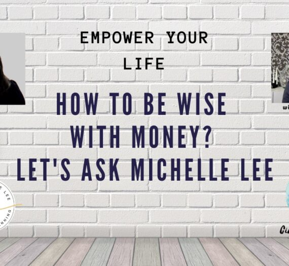How To Be Wise with Money? Let's Ask Michelle Lee